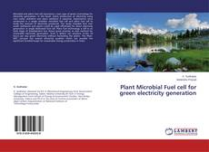 Couverture de Plant Microbial Fuel cell for green electricity generation