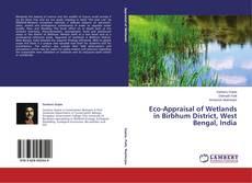 Bookcover of Eco-Appraisal of Wetlands in Birbhum District, West Bengal, India