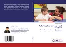Copertina di What Makes a Competent Teacher?