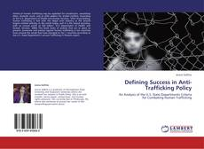 Обложка Defining Success in Anti-Trafficking Policy