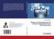 Bookcover of Design and Development of CUvLab: iOS-Based Virtual ECE Laboratory