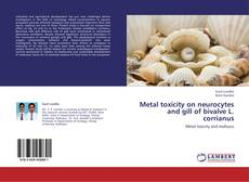 Couverture de Metal toxicity on neurocytes and gill of bivalve L. corrianus