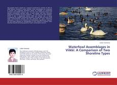 Bookcover of Waterfowl Assemblages in Viikki: A Comparison of Two Shoreline Types