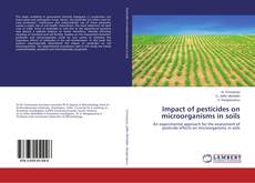 Bookcover of Impact of pesticides on microorganisms in soils