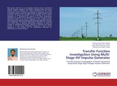 Bookcover of Transfer Function Investigation Using Multi-Stage HV Impulse Generator