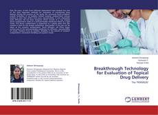 Breakthrough Technology for Evaluation of Topical Drug Delivery的封面