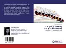 Bookcover of Custom Publishing Rise of a Silent Giant