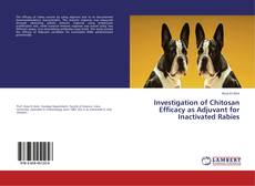Investigation of Chitosan Efficacy as Adjuvant for Inactivated Rabies的封面