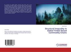 Bookcover of Structural Inequality in Global Timber-Based Commodity Chains