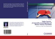 Bookcover of Table Tennis: A Scientific Investigation of Motor Fitness Variables