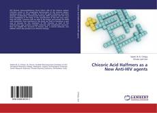 Chicoric Acid Halfmers as a New Anti-HIV agents的封面