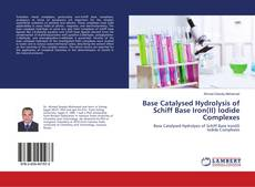 Bookcover of Base Catalysed Hydrolysis of Schiff Base Iron(II) Iodide Complexes