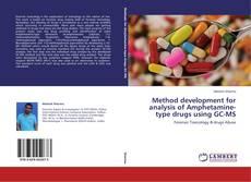 Bookcover of Method development for analysis of Amphetamine-type drugs using GC-MS