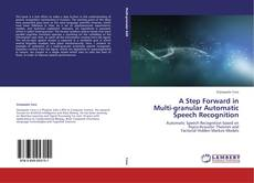Bookcover of A Step Forward in Multi-granular Automatic Speech Recognition