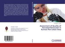 Buchcover von Assessment of Quality of Harveted Rainwater in Kumasi Peri-urban Area