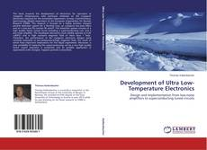 Bookcover of Development of Ultra Low-Temperature Electronics
