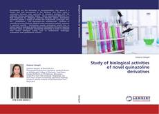 Study of biological activities of novel quinazoline derivatives的封面