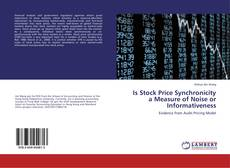 Bookcover of Is Stock Price Synchronicity a Measure of Noise or Informativeness