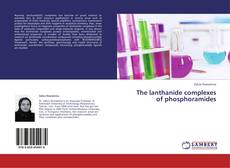Bookcover of The lanthanide complexes of phosphoramides