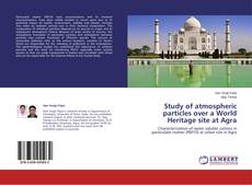 Bookcover of Study of atmospheric particles over a World Heritage site at Agra