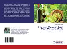 Bookcover of Improving Moncaro's Social Media Marketing Efforts