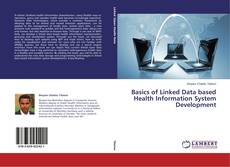 Bookcover of Basics of Linked Data based Health Information System Development