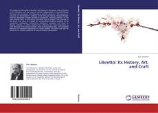 Bookcover of Libretto: Its History, Art, and Craft