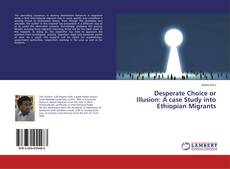 Capa do livro de Desperate Choice or Illusion: A case Study into Ethiopian Migrants