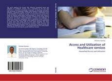 Access and Utilization of Healthcare services kitap kapağı