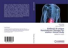 Bookcover of Katibasti (A unique Panchakarma Therapy) for sciatica- clinical study