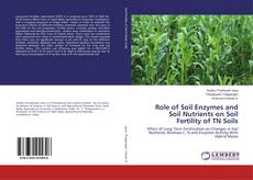 Portada del libro de Role of Soil Enzymes and Soil Nutrients on Soil Fertility of TN Soils
