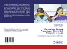 Buchcover von Physical and Sensory Properties of Biofortified fresh yellow maize