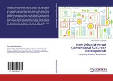 Bookcover of New Urbanist versus Conventional Suburban Developments