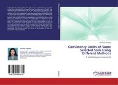 Bookcover of Consistency Limits of Some Selected Soils Using Different Methods