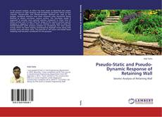 Couverture de Pseudo-Static and Pseudo-Dynamic Response of Retaining Wall