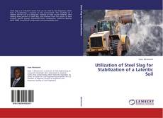Bookcover of Utilization of Steel Slag for Stabilization of a Lateritic Soil