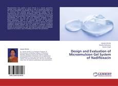 Portada del libro de Design and Evaluation of Microemulsion Gel System of Nadifloxacin
