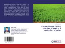 Bookcover of Bacterial blight of rice-reaction, screening & evaluation of genes