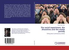 The social experiment, the Showtime and the media parody的封面