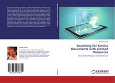 Buchcover von Searching for Similar Documents with Limited Resources
