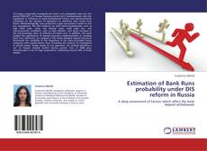 Bookcover of Estimation of Bank Runs probability under DIS reform in Russia