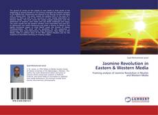 Portada del libro de Jasmine Revolution in Eastern & Western Media