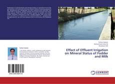 Effect of Effluent Irrigation on Mineral Status of Fodder and Milk的封面