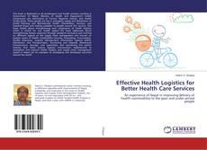 Portada del libro de Effective Health Logistics for Better Health Care Services