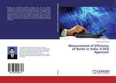 Bookcover of Measurement of Efficiency of Banks in India: A DEA Approach