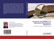 Bookcover of var genes and PfEMP-1 of Indonesian Plasmodium falciparum