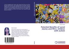 Bookcover of Potential Benefits of social stories and PECs: children with autism