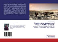 Bookcover of Reproductive Features and Disease Profiles of Goats