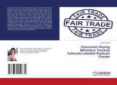 Buchcover von Consumers Buying Behaviour Towards Fairtrade Labelled Products Chester