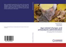 Bookcover of Age-related changes and antioxidants administration